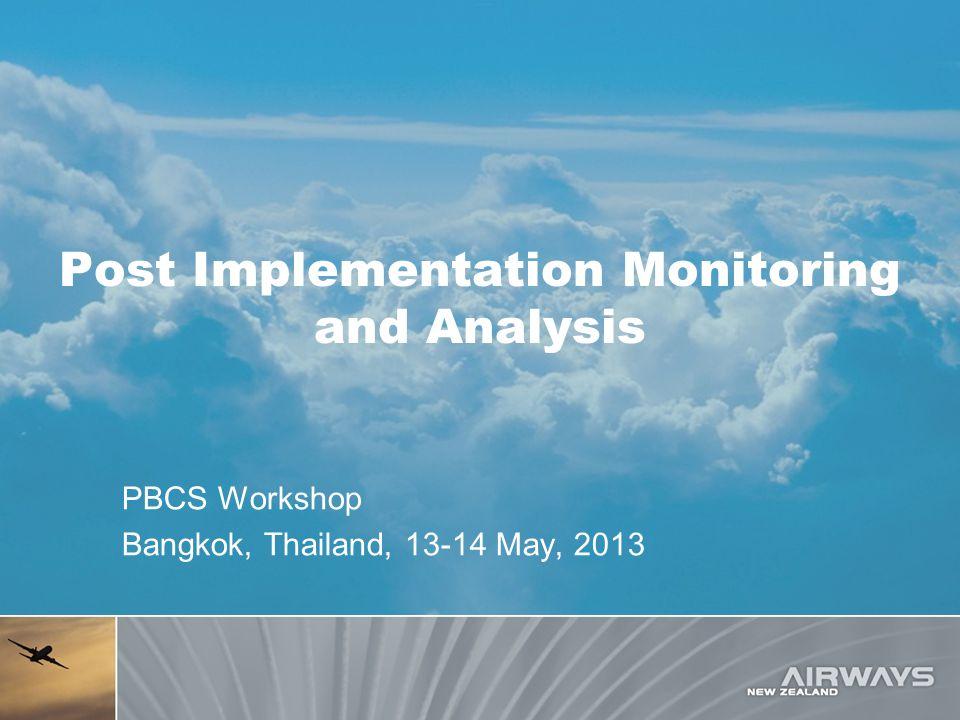 Post Implementation Monitoring and Analysis PBCS Workshop Bangkok, Thailand, 13-14 May, 2013