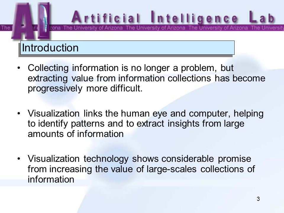 3 Introduction Collecting information is no longer a problem, but extracting value from information collections has become progressively more difficul