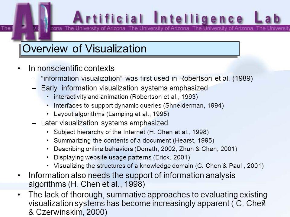 """7 Overview of Visualization In nonscientific contexts –""""information visualization"""" was first used in Robertson et al. (1989) –Early information visual"""
