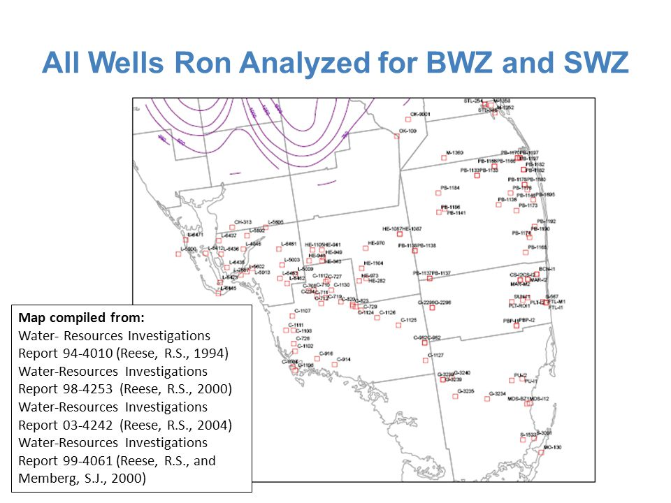 All Wells Ron Analyzed for BWZ and SWZ Map compiled from: Water- Resources Investigations Report 94-4010 (Reese, R.S., 1994) Water-Resources Investigations Report 98-4253 (Reese, R.S., 2000) Water-Resources Investigations Report 03-4242 (Reese, R.S., 2004) Water-Resources Investigations Report 99-4061 (Reese, R.S., and Memberg, S.J., 2000)