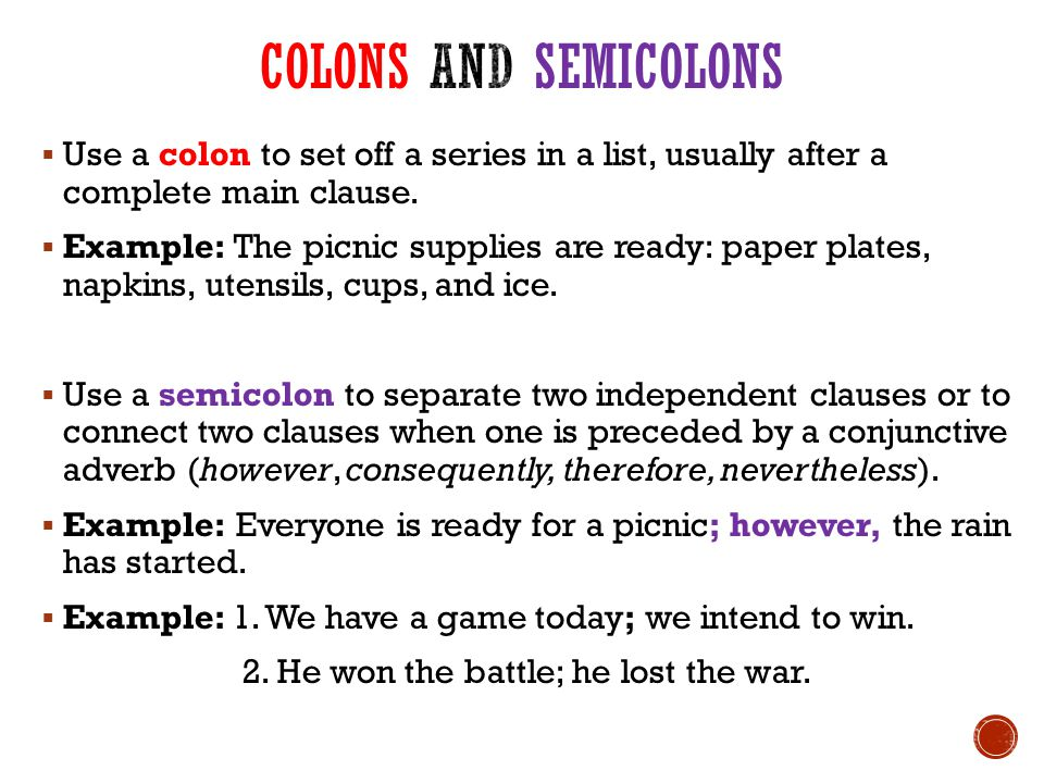  Use a colon to set off a series in a list, usually after a complete main clause.