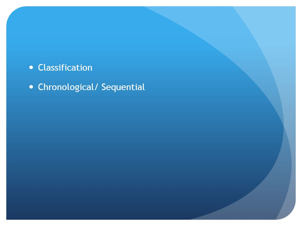 Classification Chronological/ Sequential