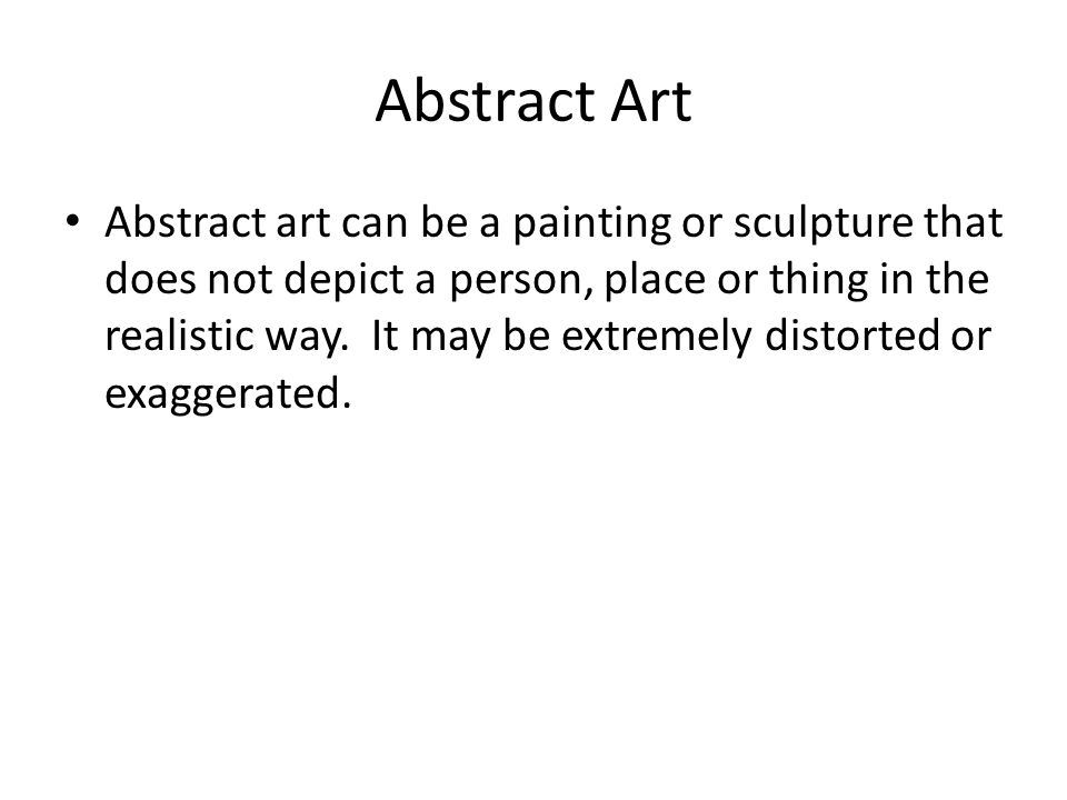Non-objective Art Artworks having no recognizable subject matter (not recognizable as such things as houses, trees, people, etc.) Also known as non-representational art.