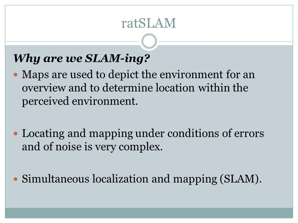 ratSLAM Why are we SLAM-ing.