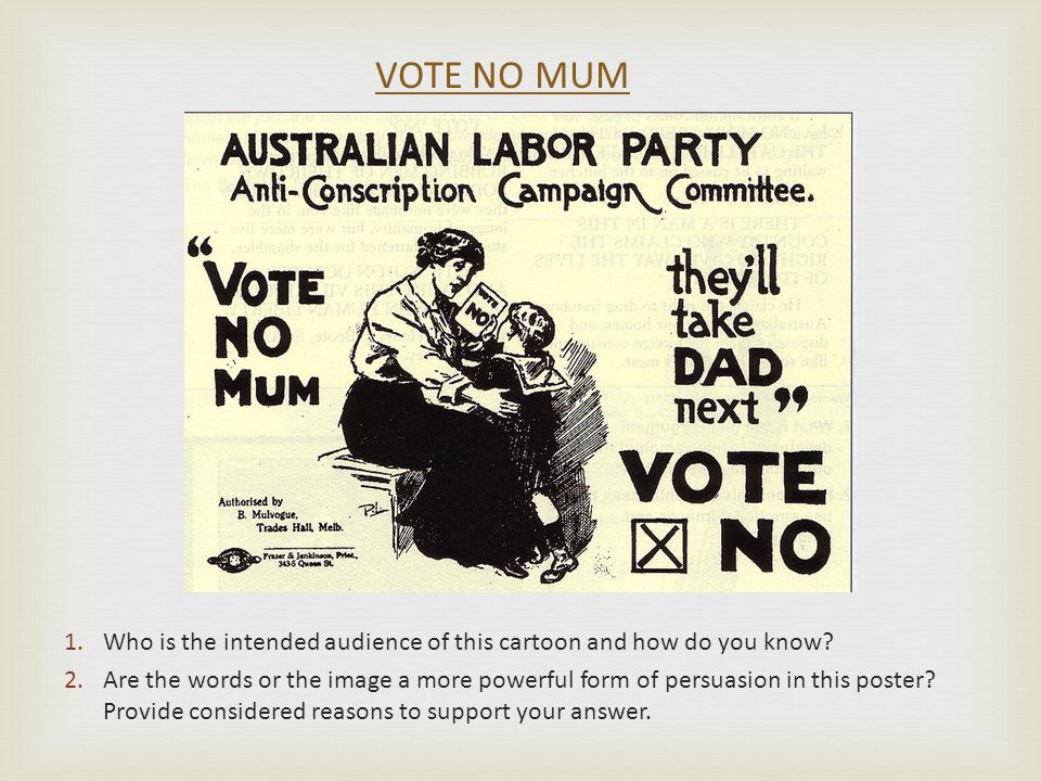  WAS THE AUSTALIAN GOVERNMENT RIGHT TO CONSCRIPT TROOPS DURING WORLD WAR I? FORAGAINST