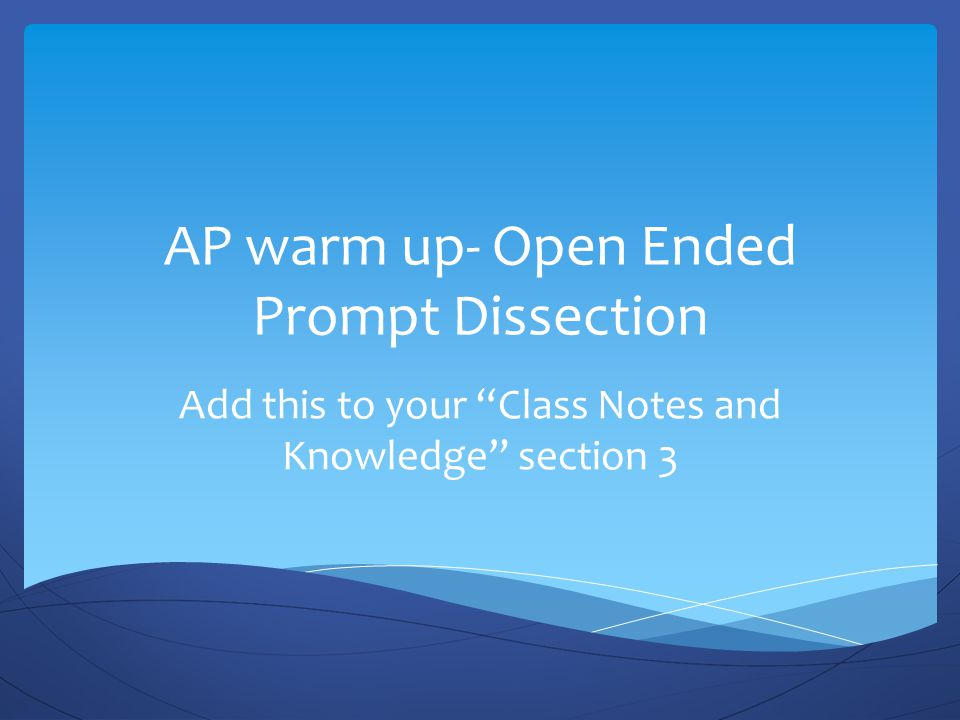 """AP warm up- Open Ended Prompt Dissection Add this to your """"Class Notes and Knowledge"""" section 3"""