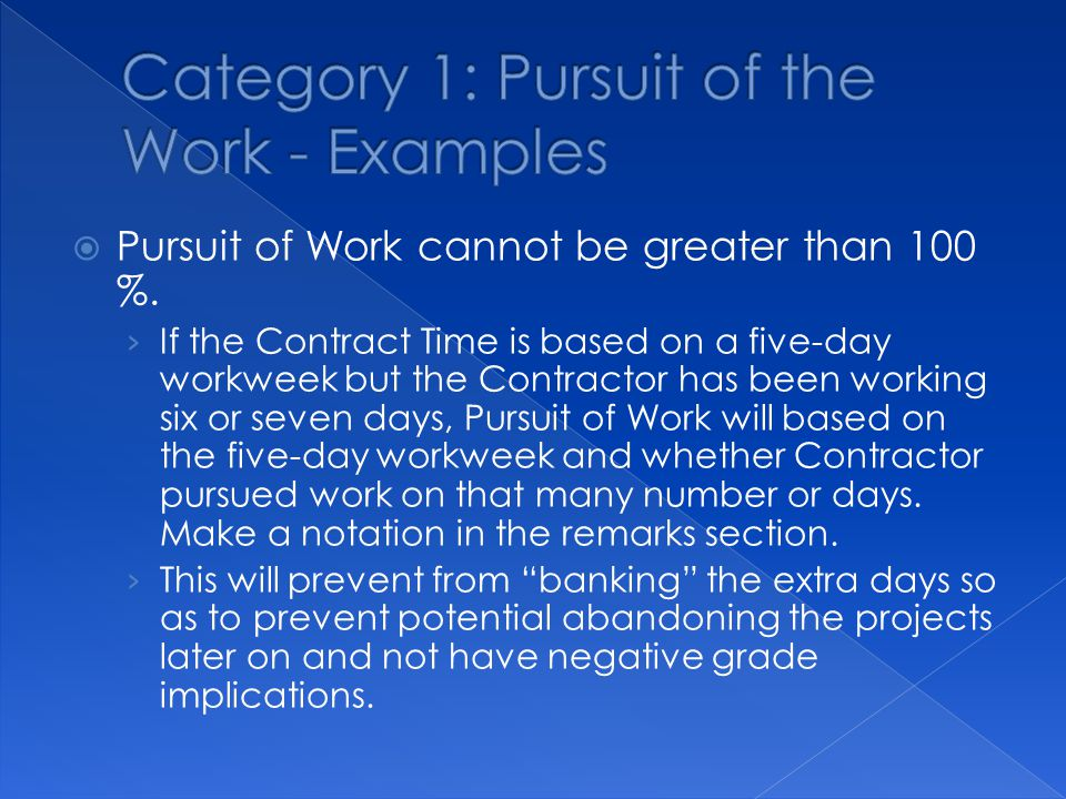  Pursuit of Work cannot be greater than 100 %.