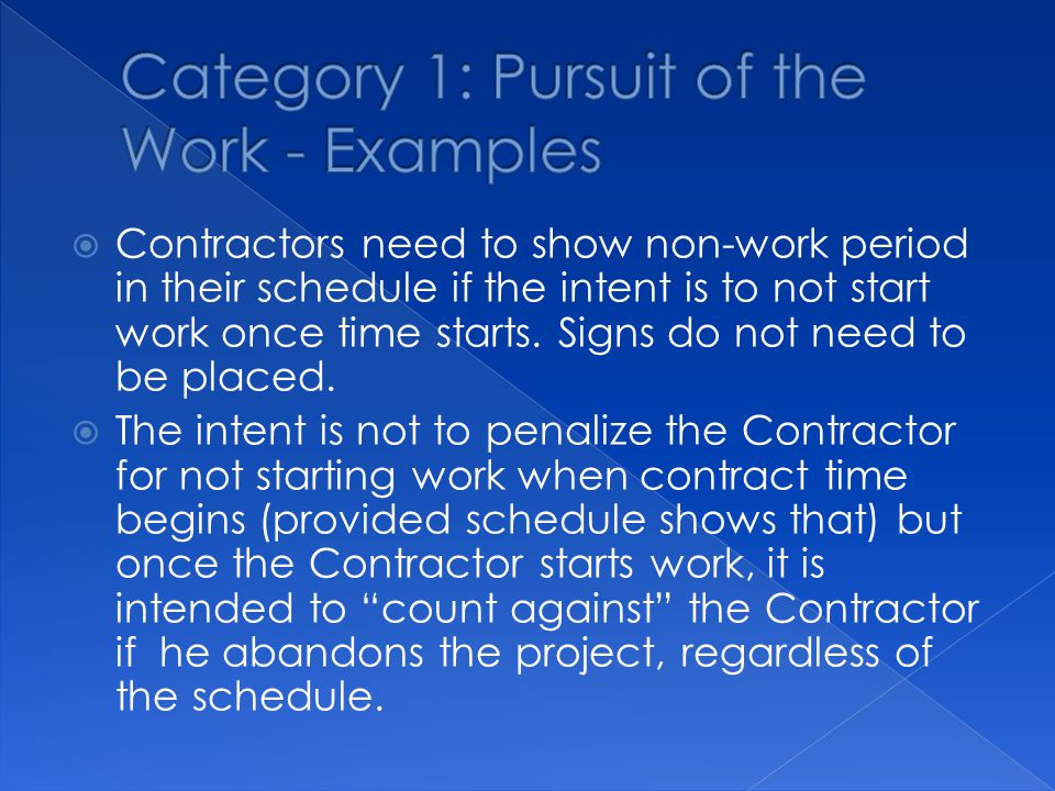  Contractors need to show non-work period in their schedule if the intent is to not start work once time starts.