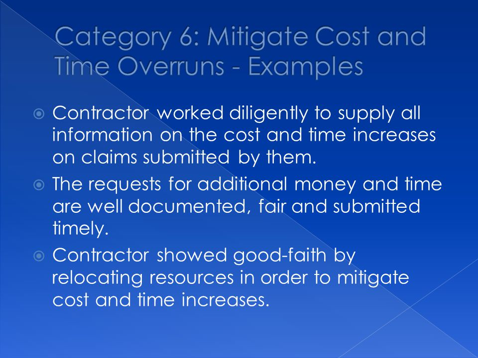  Contractor worked diligently to supply all information on the cost and time increases on claims submitted by them.