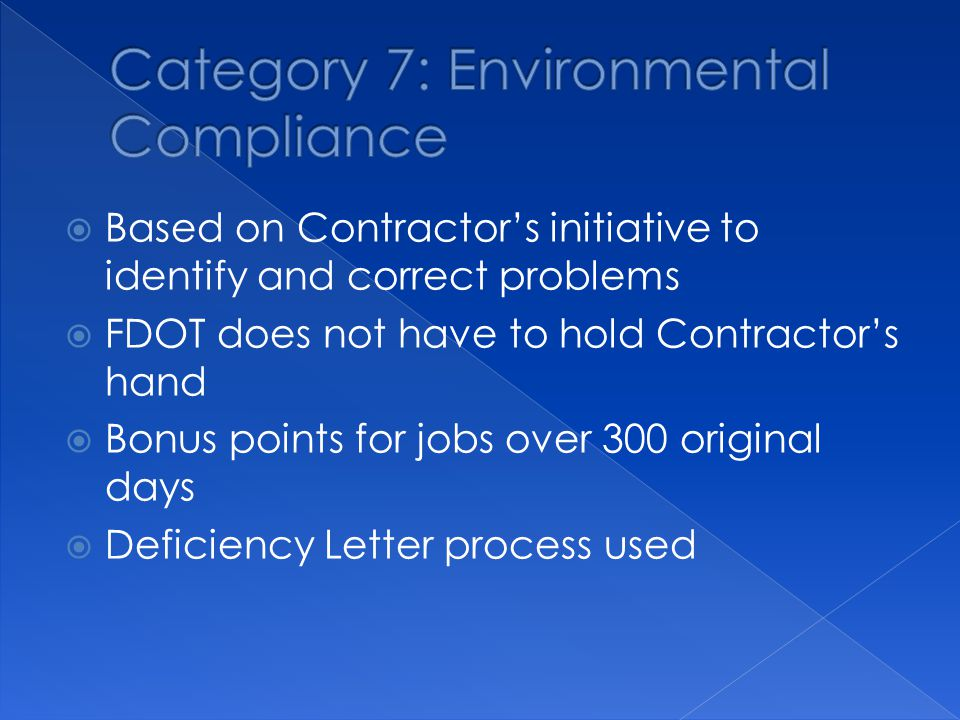  Based on Contractor's initiative to identify and correct problems  FDOT does not have to hold Contractor's hand  Bonus points for jobs over 300 original days  Deficiency Letter process used