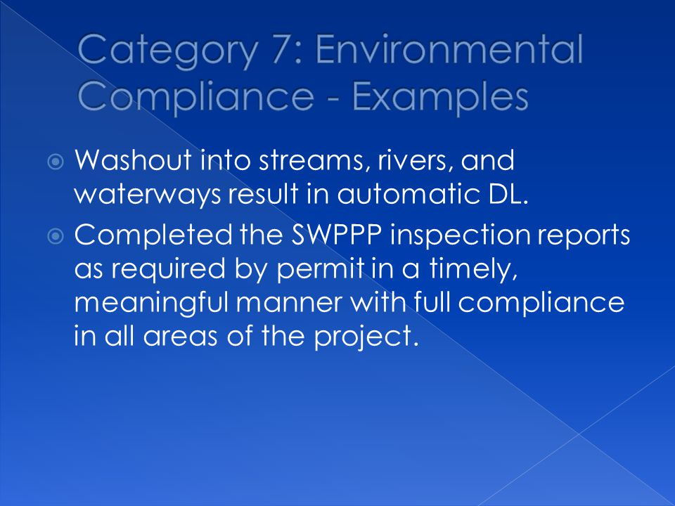  Washout into streams, rivers, and waterways result in automatic DL.