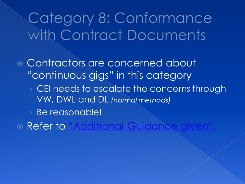  Contractors are concerned about continuous gigs in this category › CEI needs to escalate the concerns through VW, DWL and DL (normal methods) › Be reasonable.