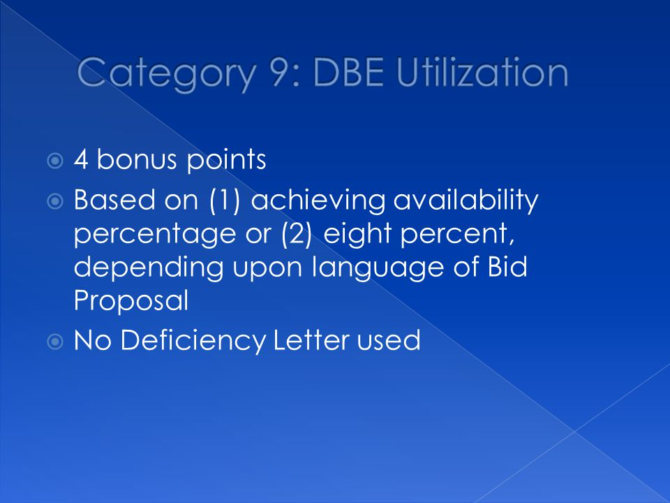  4 bonus points  Based on (1) achieving availability percentage or (2) eight percent, depending upon language of Bid Proposal  No Deficiency Letter used