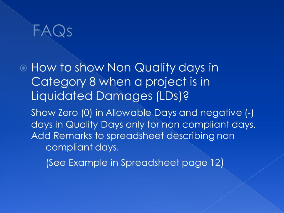  How to show Non Quality days in Category 8 when a project is in Liquidated Damages (LDs).