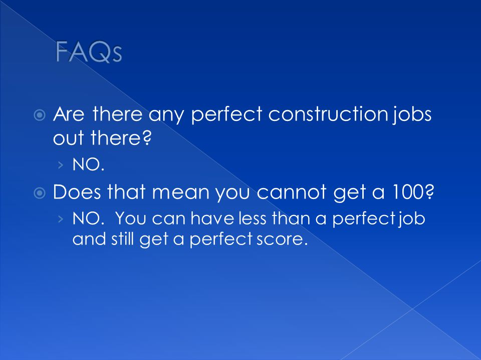  Are there any perfect construction jobs out there.