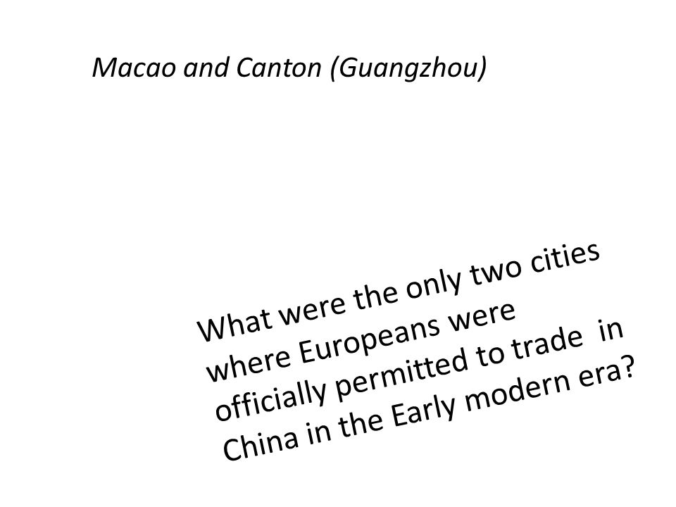 What were the only two cities where Europeans were officially permitted to trade in China in the Early modern era.