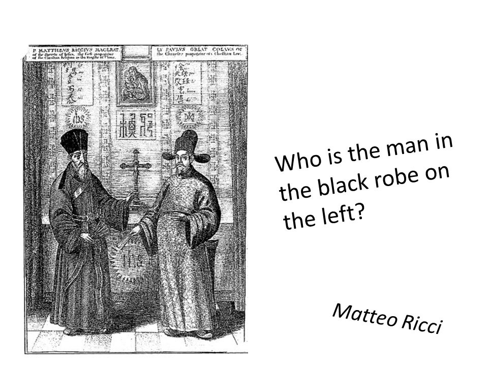 Who is the man in the black robe on the left Matteo Ricci