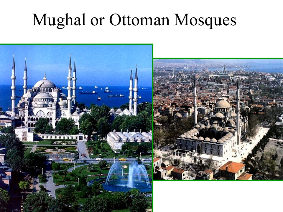Mughal or Ottoman Mosques