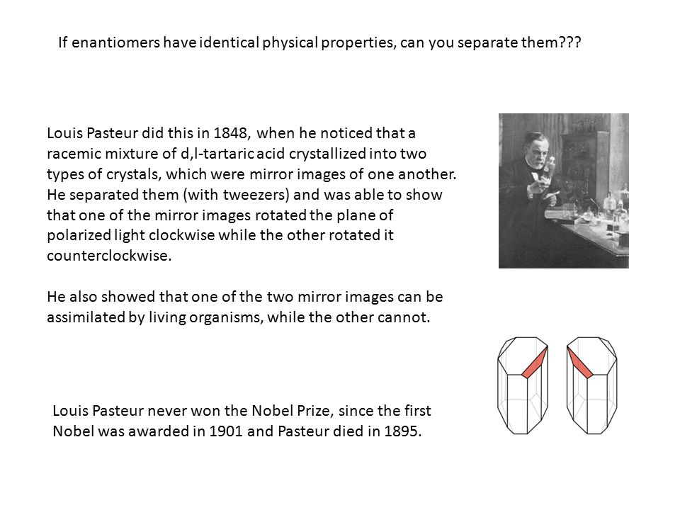 If enantiomers have identical physical properties, can you separate them .