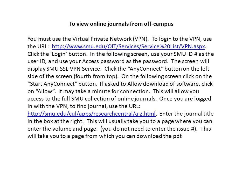 To view online journals from off-campus You must use the Virtual Private Network (VPN).