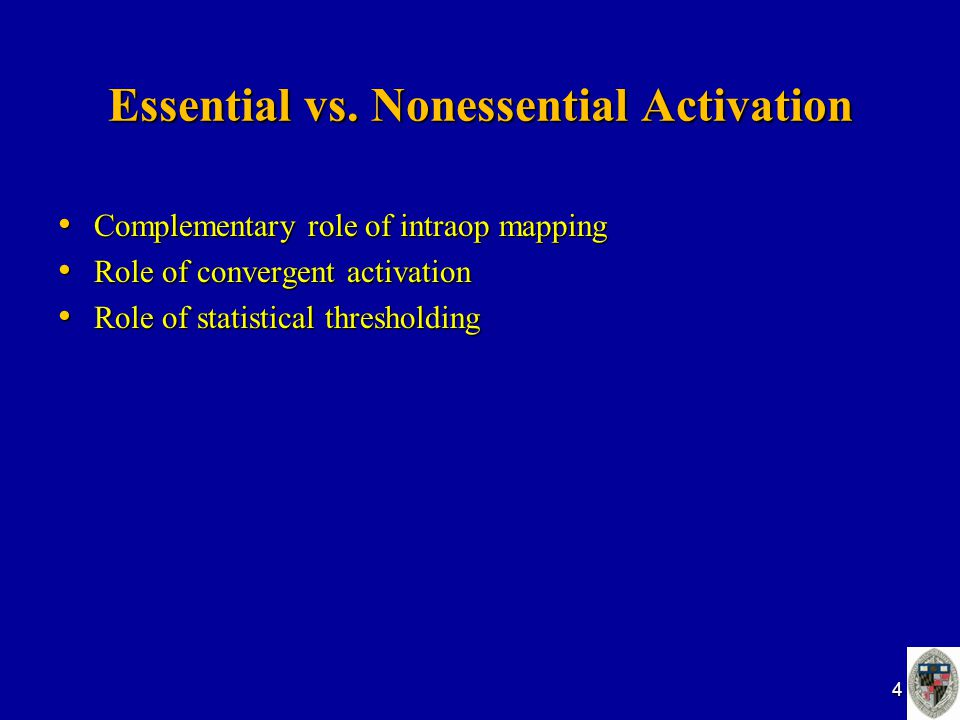 Essential vs. Nonessential Activation Complementary role of intraop mapping Complementary role of intraop mapping Role of convergent activation Role o