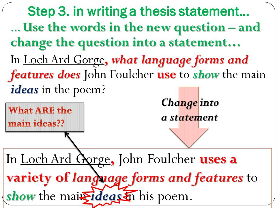 … Use the words in the new question – and change the question into a statement…, what language forms and features does useshow ideas In Loch Ard Gorge, what language forms and features does John Foulcher use to show the main ideas in the poem.