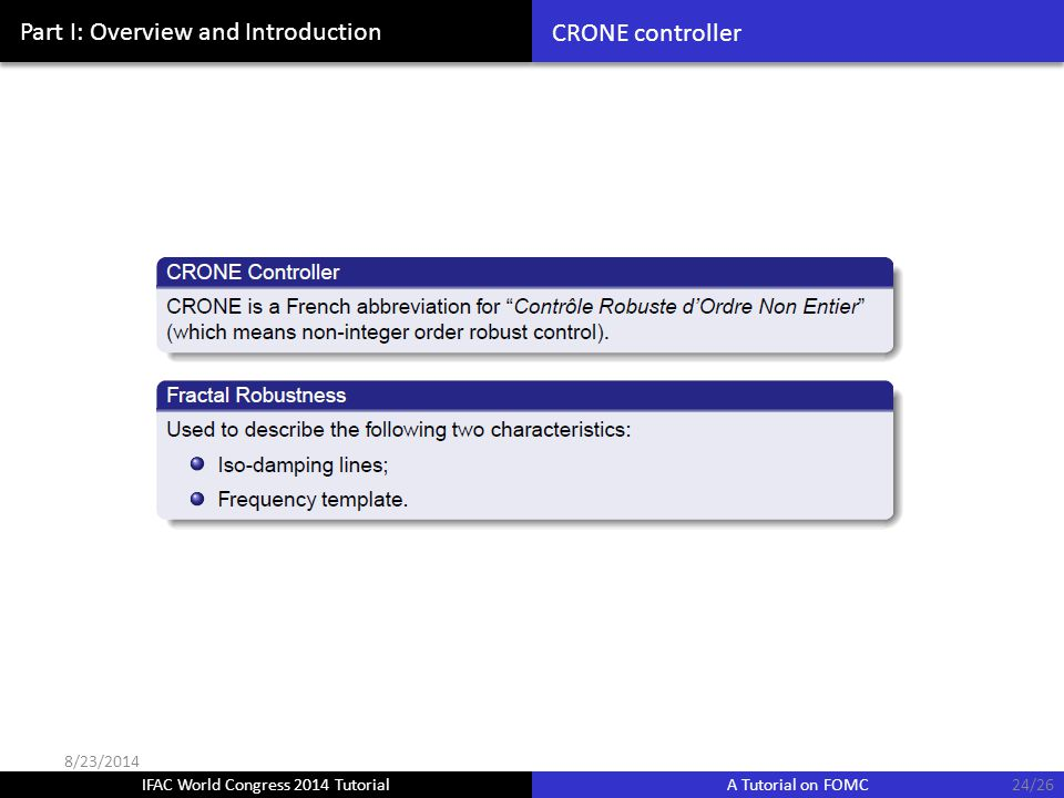 IFAC World Congress 2014 Tutorial A Tutorial on FOMC Part I: Overview and Introduction CRONE controller 24/26 8/23/2014