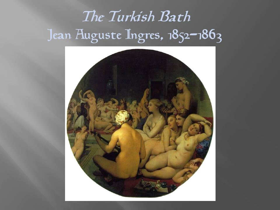The Turkish Bath Jean Auguste Ingres, 1852-1863