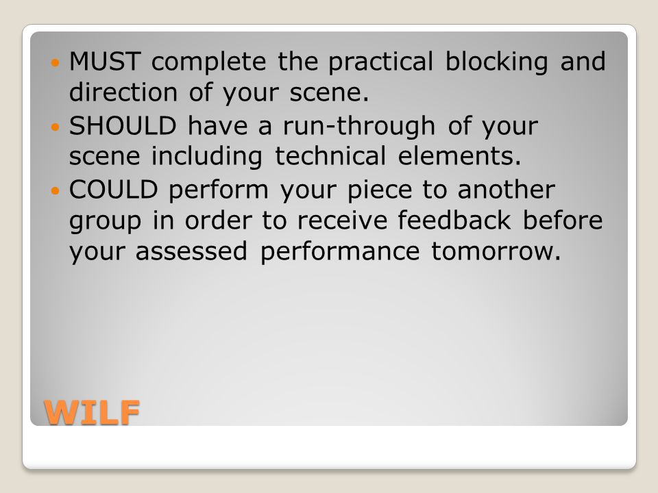 WILF MUST complete the practical blocking and direction of your scene.