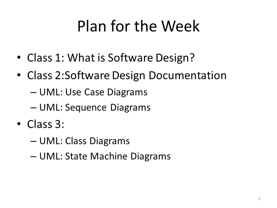 Plan for the Week Class 1: What is Software Design.
