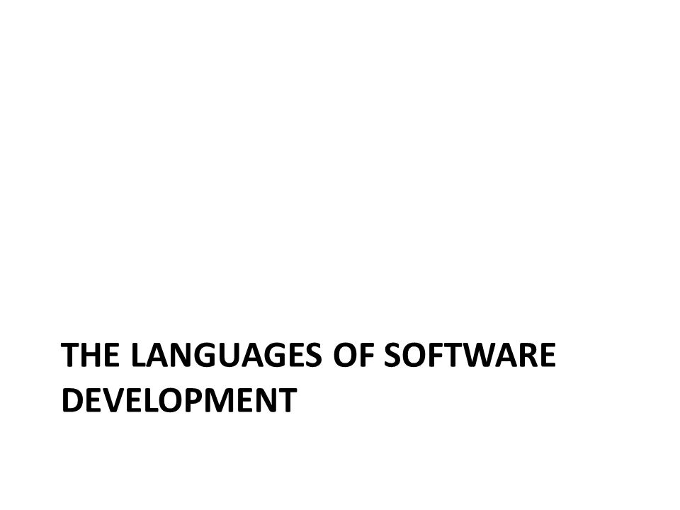THE LANGUAGES OF SOFTWARE DEVELOPMENT