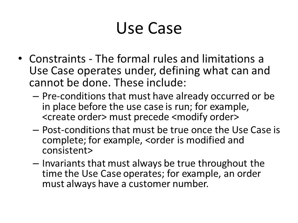 Use Case Constraints - The formal rules and limitations a Use Case operates under, defining what can and cannot be done.