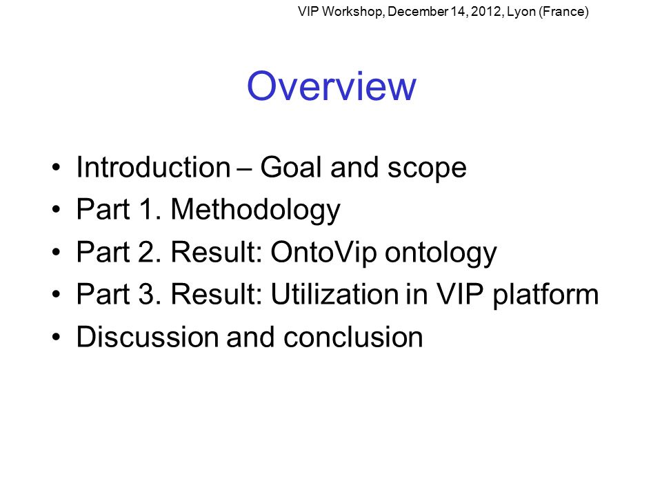 Taxonomy of models VIP Workshop, December 14, 2012, Lyon (France) denotes « is a » relationship denotes disjoint classes