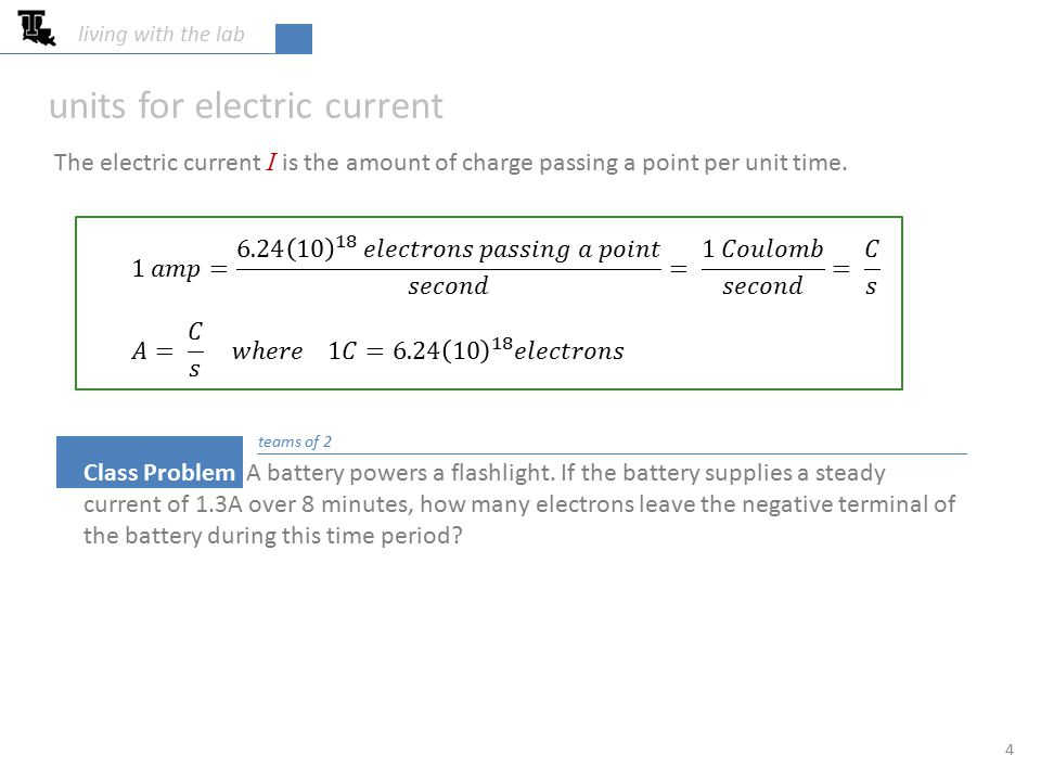living with the lab 4 units for electric current The electric current I is the amount of charge passing a point per unit time.