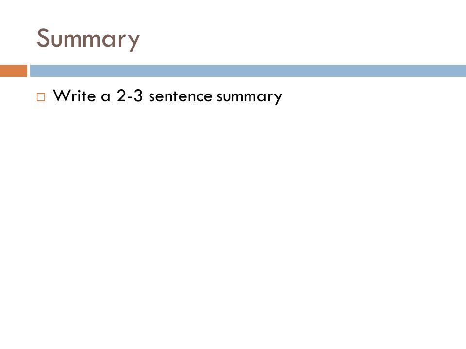 Summary  Write a 2-3 sentence summary