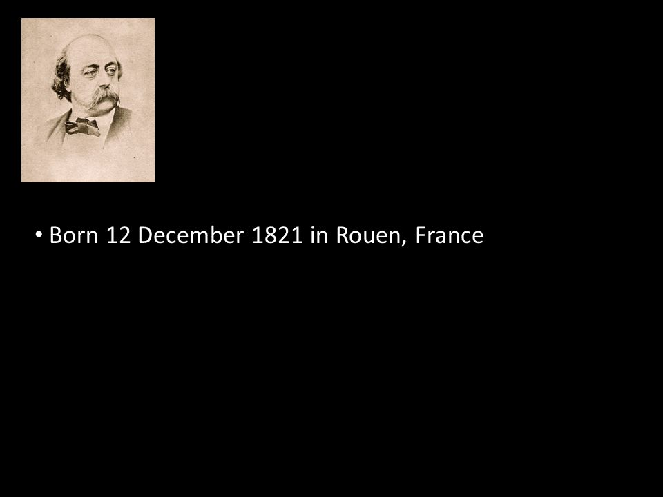 Born 12 December 1821 in Rouen, France