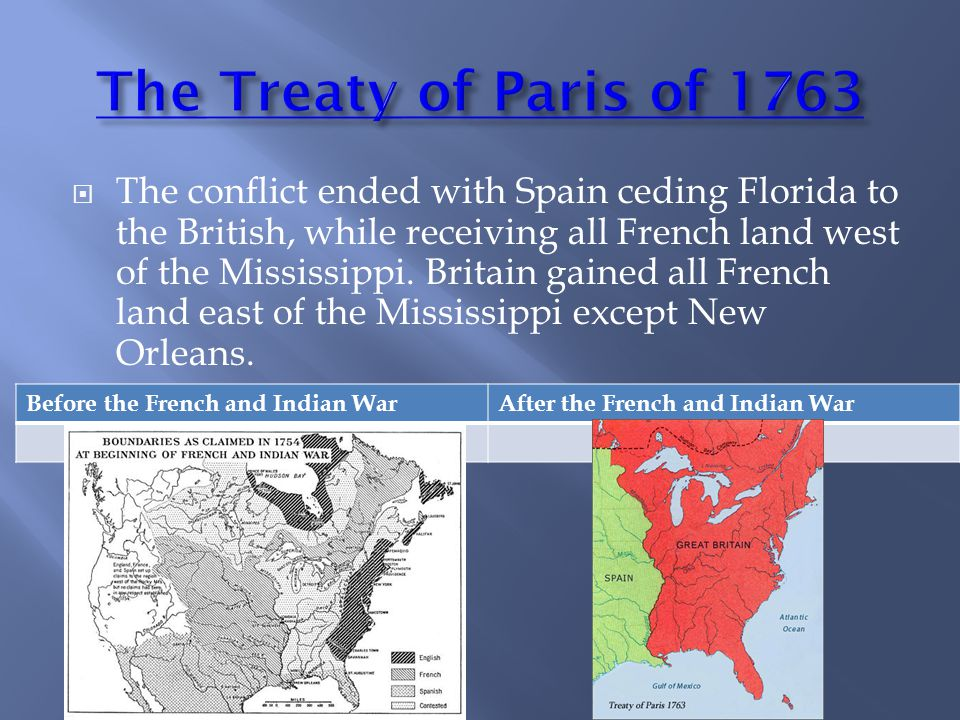 The conflict ended with Spain ceding Florida to the British, while receiving all French land west of the Mississippi.