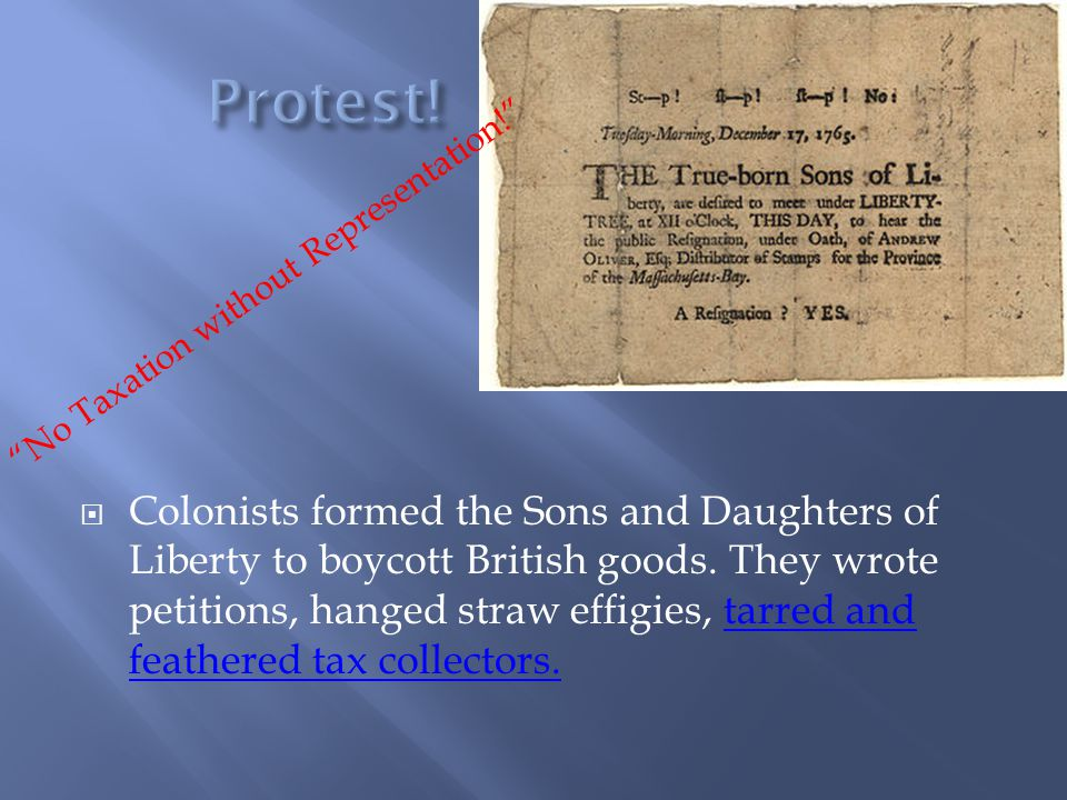 Colonists formed the Sons and Daughters of Liberty to boycott British goods.