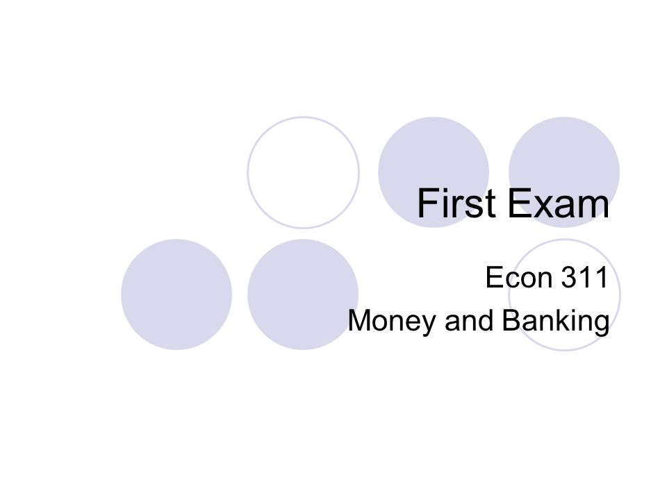 First Exam Econ 311 Money and Banking
