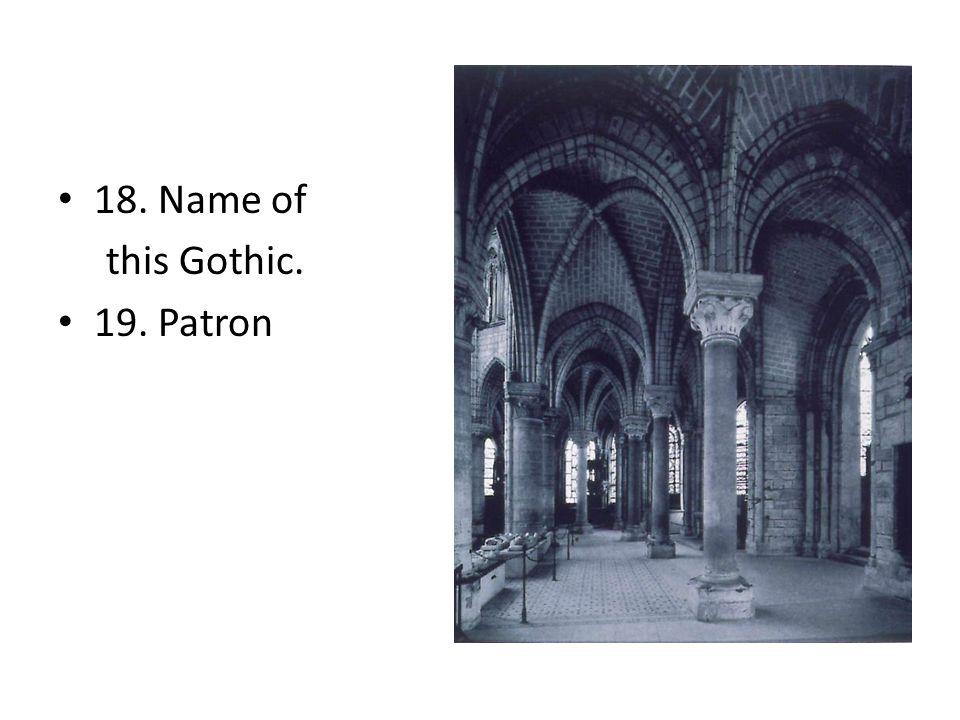 18. Name of this Gothic. 19. Patron