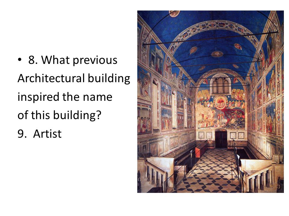 8. What previous Architectural building inspired the name of this building 9. Artist