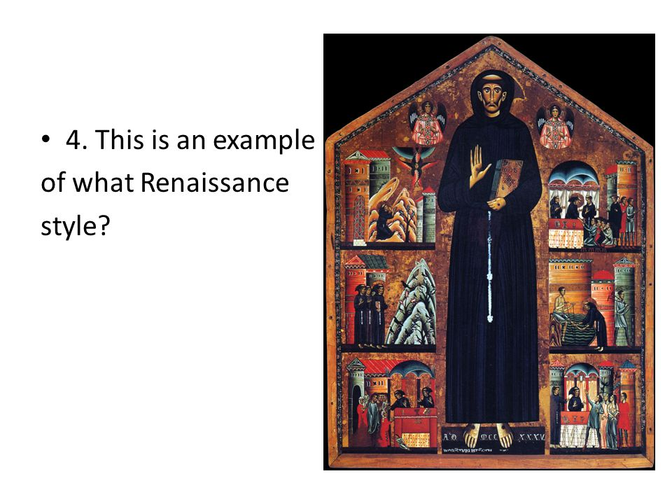 4. This is an example of what Renaissance style