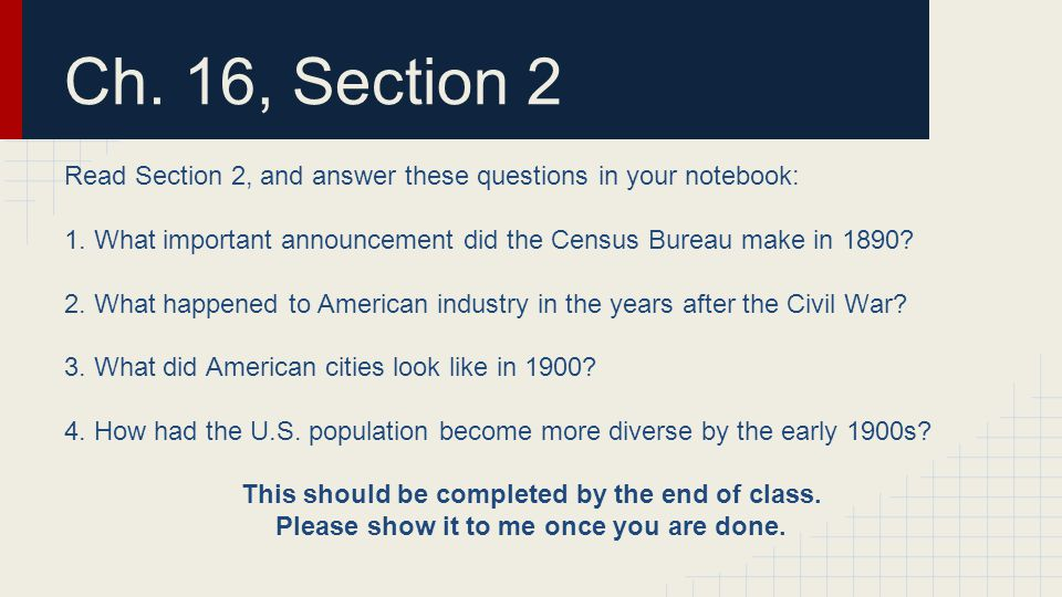 Ch. 16, Section 2 Read Section 2, and answer these questions in your notebook: 1.