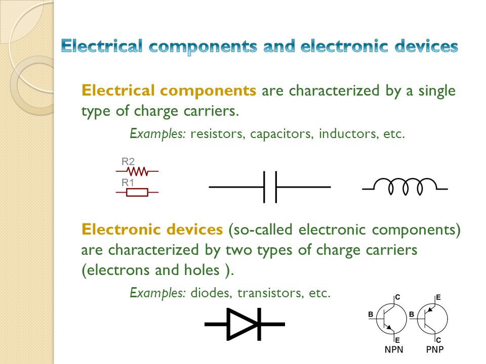 Electrical components are characterized by a single type of charge carriers.