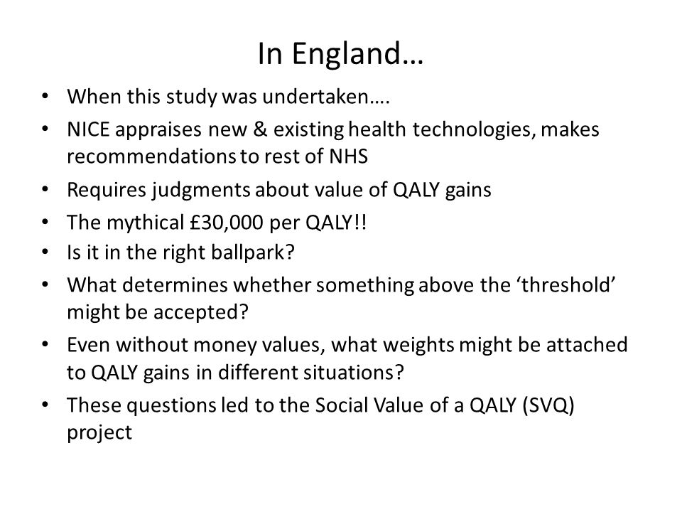 In England… When this study was undertaken….