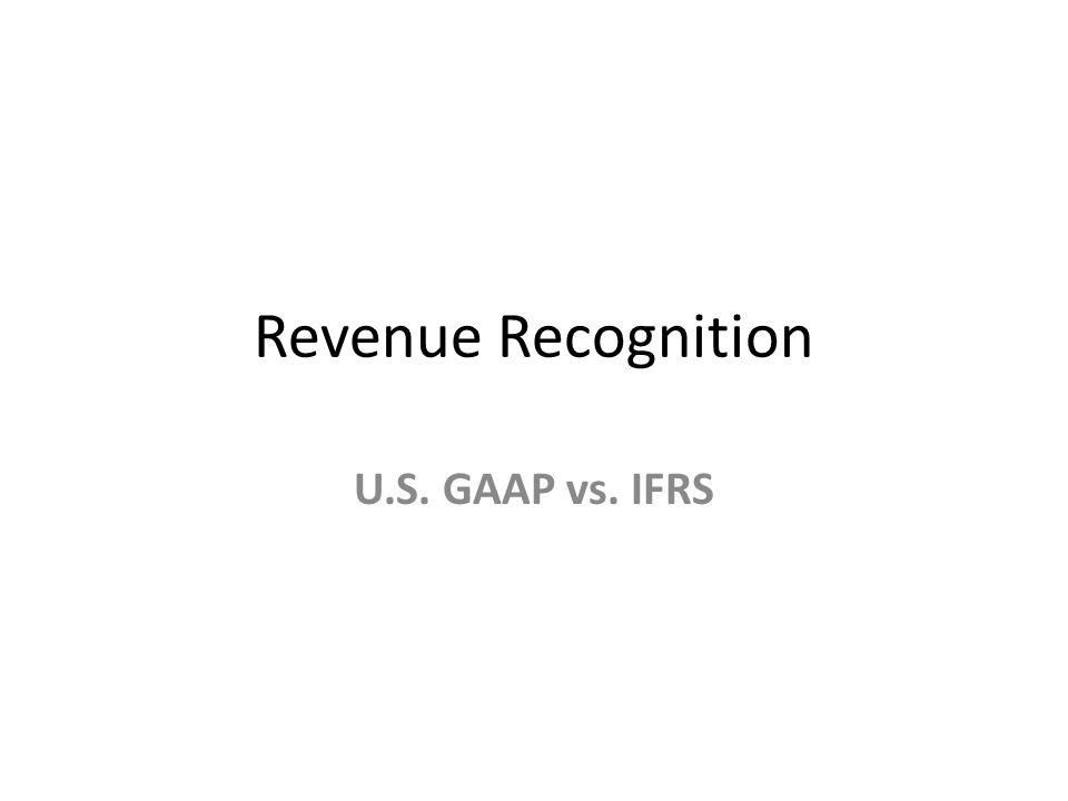 Revenue Recognition U.S. GAAP vs. IFRS