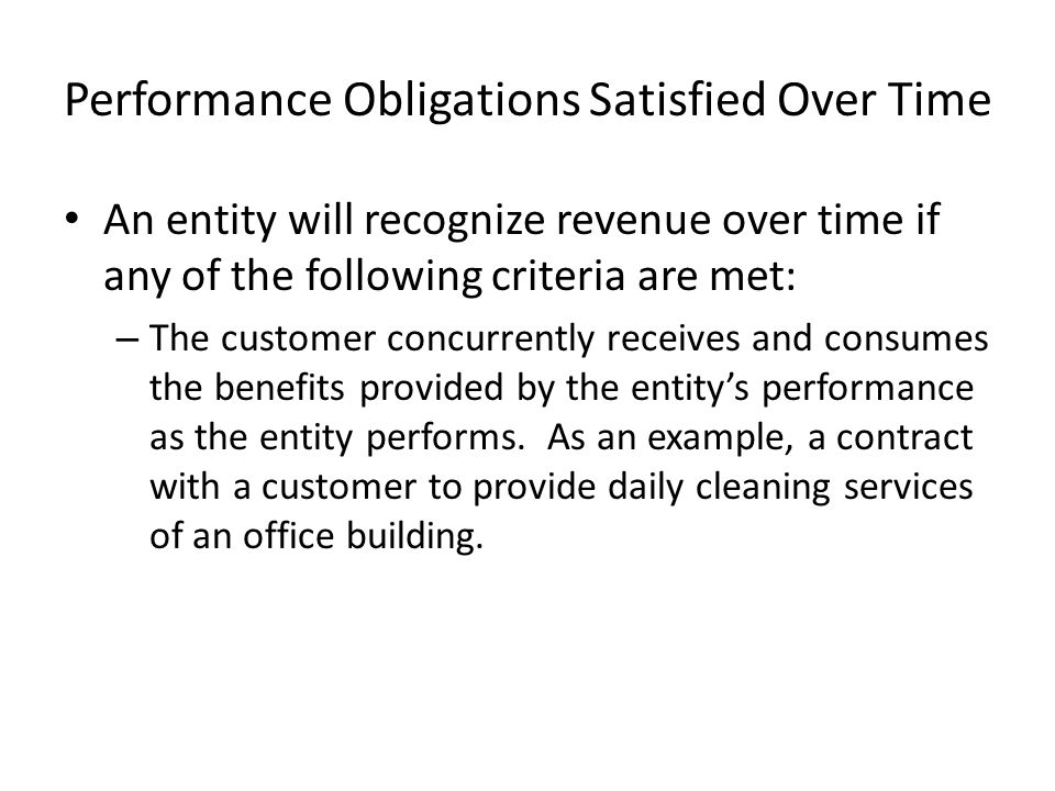 Performance Obligations Satisfied Over Time – The entity's performance creates or enhances a customer-controlled asset.