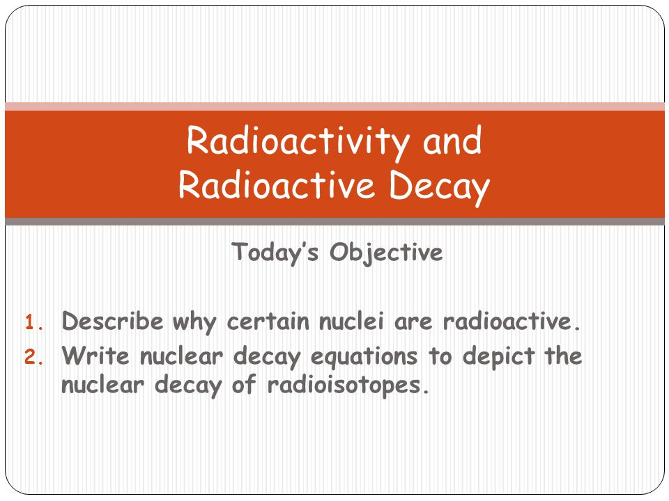 A Closer Look at the Decay Series Write a nuclear decay equation for what we occur to lead-210 according to this decay series.