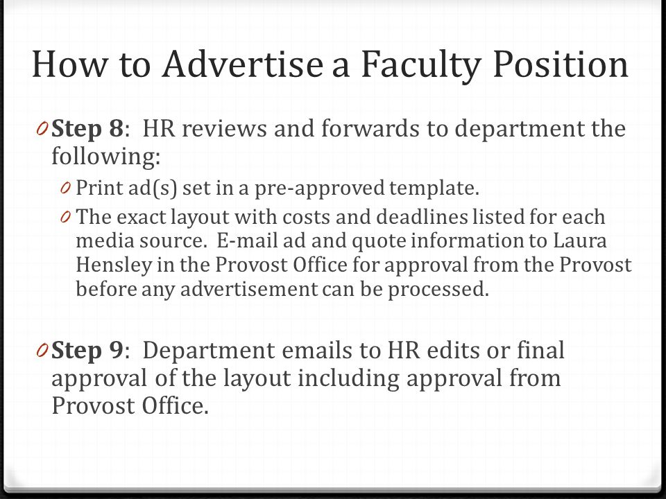 How to Advertise a Faculty Position 0 Step 10: HR forwards the edits or final approval of the layout to the vendor.