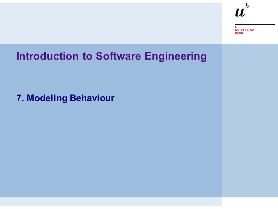 Introduction to Software Engineering 7. Modeling Behaviour